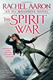 The Spirit War (An Eli Monpress Novel, Band 4)