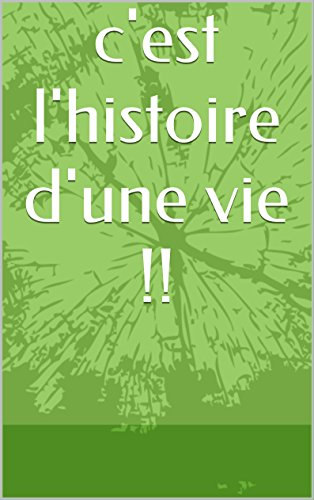 Couverture du livre c'est l'histoire d'une vie !!: la maladie chronique dans cette terre ...