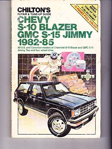 Chilton's Repair and Tune-Up Guide: Chevy S-10 Blazer/Gmc S-15 Jimmy, 1982-1985 por Chilton's Automotive Editorial Department