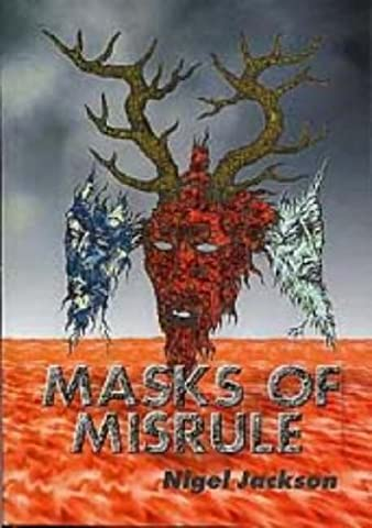 Masks of Misrule: The Horned God & His Cult in Europe: Horned God and His Cult in Europe