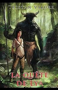 La quête de Lya, tome 1 par Tristan Valure
