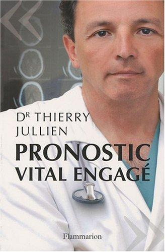 Pronostic vital engagé par Thierry Jullien