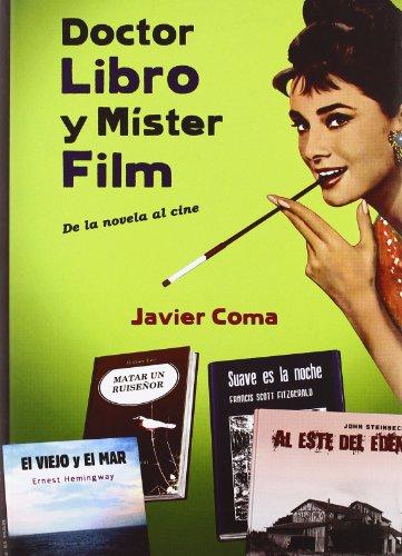 Doctor Libro Y Mister Film (Cine (notorious)) por Javier Coma