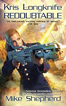 Kris Longknife: Redoubtable (Kris Longknife Series Book 8) by [Shepherd, Mike]