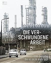 Die verschwundene Arbeit: DDR-Betriebe, die es nicht mehr gibt