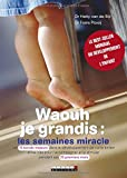 Waouh je grandis - Les semaines miracle