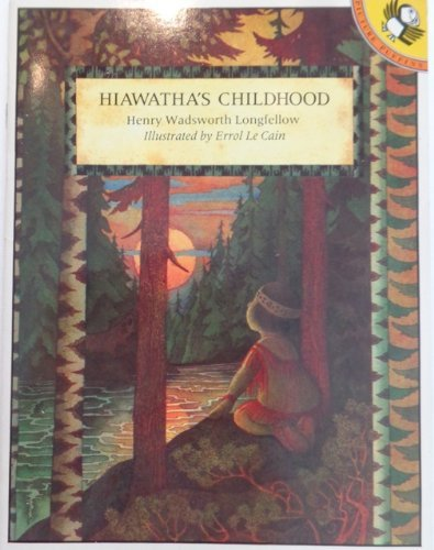 Hiawatha's Childhood (Picture Puffin) by Henry Wadsworth Longfellow (1987-04-07)
