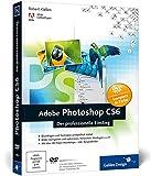 Adobe Photoshop CS6: Der professionelle Einstieg (Galileo Design) - Robert Klaßen