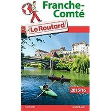 Guide du Routard Franche-Comté 2015/2016