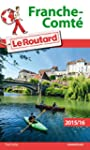 Guide du Routard Franche-Comt� 2015/2016