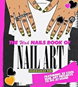 The WAH Nails Book of Nail Art by Sharmadean Reid (2012-07-10)
