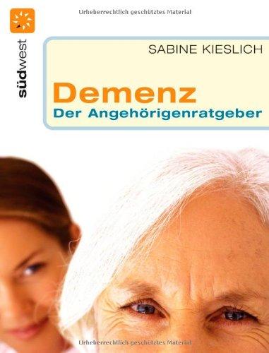 Demenz. Der Angehörigenratgeber