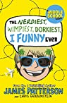 The Nerdiest, Wimpiest, Dorkiest I Funny Ever: par Patterson