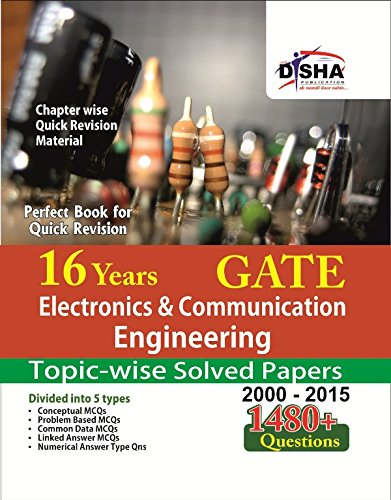16 years GATE Electronics Engineering Topic-wise Solved Papers (2000 - 15) (Old Edition)