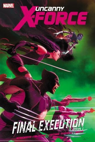 uncanny-x-force-volume-6-final-execution-book-1