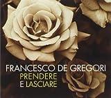 Songtexte von Francesco De Gregori - Prendere e lasciare