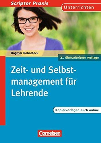 Scriptor Praxis: Zeit- und Selbstmanagement für Lehrende (2., überarbeitete Auflage): Buch mit Kopiervorlagen über Webcode