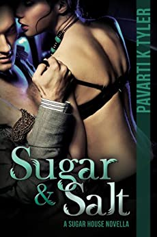 Sugar & Salt (Sugar House Series Book 1) by [Tyler, Pavarti K.]