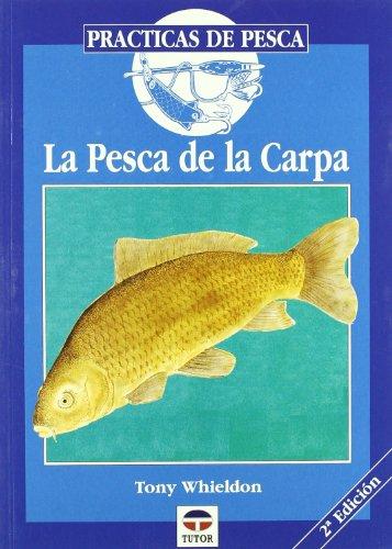 La Pesca de La Carpa (Practicas De Pesca) por Tony Whieldon