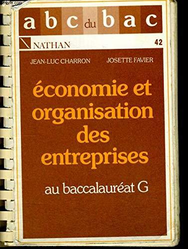 Économie et organisation des entreprises : Au baccalauréat G par Charron, Favier