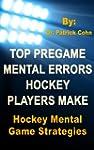 Hockey Mental Game: Top Pregame Menta...