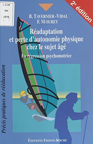 Réadaptation et perte d'autonomie chez le sujet âgé : La Régression psychomotrice