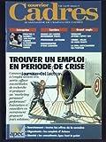 Telecharger Livres COURRIER CADRES No 2 du 15 04 1992 TROUVER UN EMPLOI EN PERIODE DE CRISE PROCTER ET GAMBLE 100 POSTES CADRE A POURVOIR CHAQUE ANNEE QUAND LES CADRES DEVIENNENT PROFS PROFESSION ACTUAIRE RADIOGRAPHIE D UNE CARRIERE VENDOME ATTEND L EFFET TGV CHIMIE BILAN EN DEMI TEINTE LA DRH ANTICHAMBRE DU POUVOIR (PDF,EPUB,MOBI) gratuits en Francaise