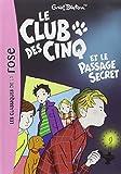 Le Club des Cinq 02 - Le Club des Cinq et le passage secret - Hachette Roman - 15/03/2006