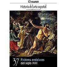 Pintores andaluces del siglo XVII (Historia del Arte Español nº 37)