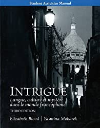 Student Activities Manual for Intrigue: Langue, Culture Et Mystere Dans Le Monde Francophone