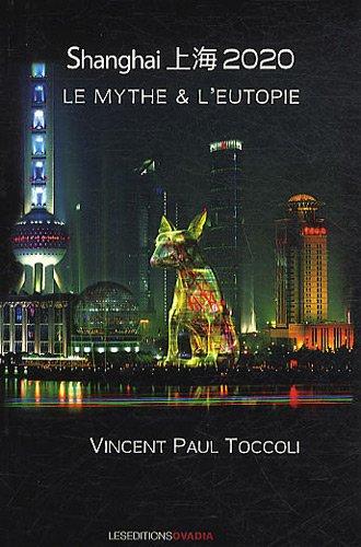 Shanghai 2020 : Le mythe & l'eutopie
