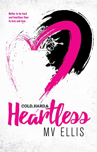 Cold, Hard, & Heartless: A Rock Star Romance (Heartless Few Book 2) by [Ellis, MV]