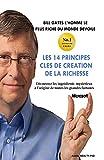 Bill Gates devoile Les 14 principes clés de création de la richesse - Découvrez les ingrédients mystérieux à l'origine de toutes les grandes fortunes - Format Kindle - 2,99 €