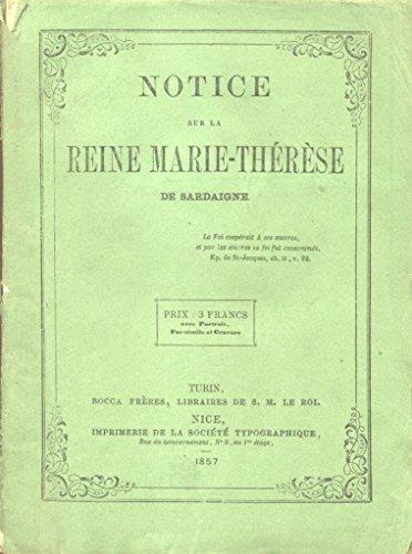 NOTICE SUR LA REINE MARIE THRSE DE SARDAIGNE