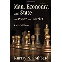 Man, Economy, and State: With Power and Market - Scholar's Edition by Murray N. Rothbard (2009-03-10)