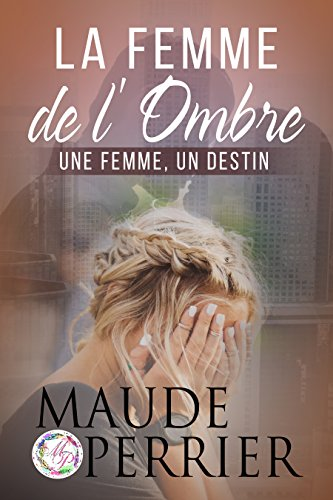 Maude Perrier - La femme de l'ombre (2017)