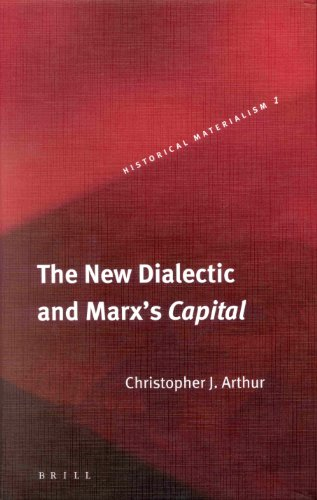 New Dialectic and Marx's Capital (Historical Materialism Book) (Historical Materialism Book Series)