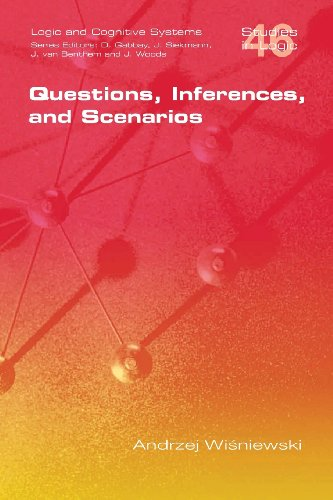 Questions, Inferences, and Scenarios (Studies in Logic)