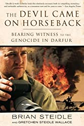 The Devil Came on Horseback: Bearing Witness to the Genocide in Darfur by Brian Steidle (2008-03-04)