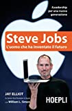 Steve Jobs: L'uomo che ha inventato il futuro (Business & technology)