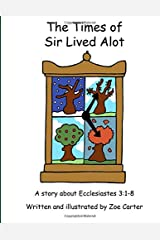 The Times of Sir Lived Alot: Volume 2 (Wise Owl's Library) Paperback