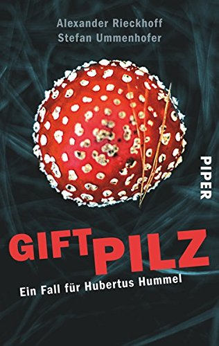 Giftpilz: Ein Fall für Hubertus Hummel (Hubertus-Hummel-Reihe, Band 8)