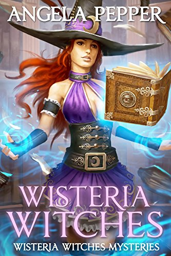 Wisteria Witches (Wisteria Witches Mysteries Book 1) by Angela Pepper