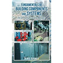 Fundamentals of Building Components and Systems: For Community Association Managers