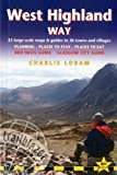 West Highland Way: 53 Large-Scale Walking Maps & Guides to 26 Towns and Villages - Planning, Places to Stay, Places to Eat - Glasgow to Fort William by Charlie Loram (June 01,2016)