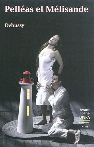 L'Avant-Scène Opéra, N° 266 : Pelleas et Melisande