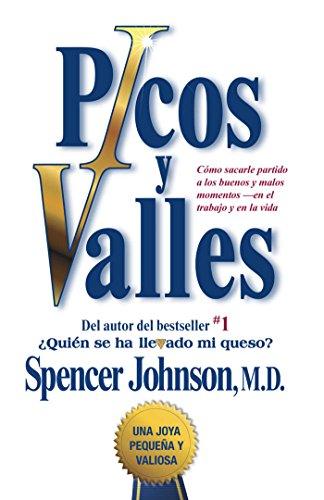 Picos y valles (Peaks and Valleys) (Spanish edition): Cómo sacarle partido a los buenos y malos momentos (Atria Espanol) por Spencer Johnson