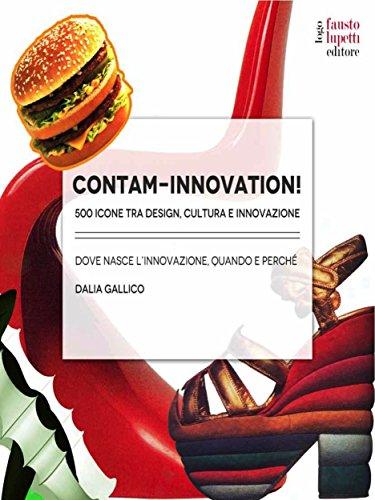 Contam-Innovation: 500 icone tra design, icone e innovazione (Italian Edition)