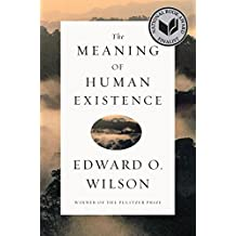 The Meaning of Human Existence by Edward O. Wilson (2014-10-06)