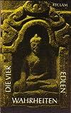 Die vier edlen Wahrheiten: Texte des ursprünglichen Buddhismus